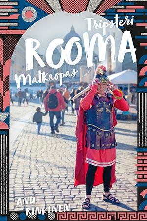 Tripsteri matkaopas Rooma, Anu Rinkinen
